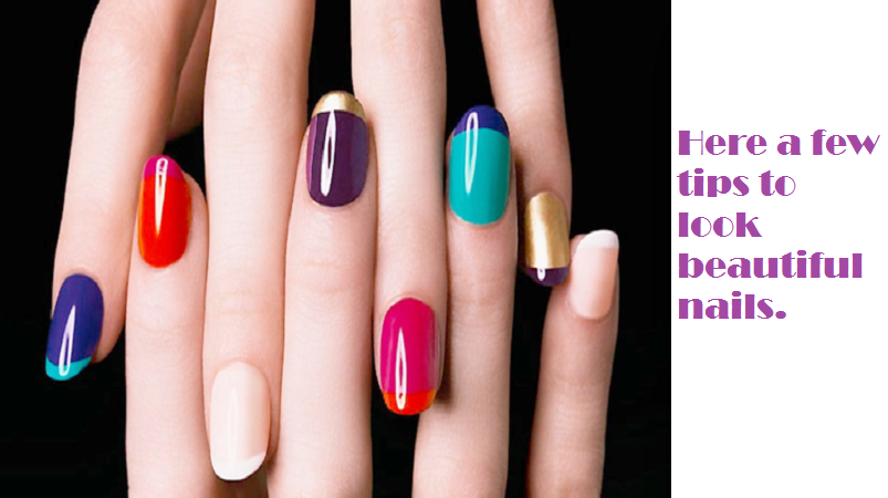 Here a few tips to look beautiful nails.